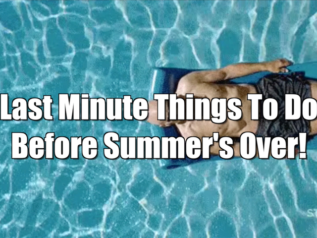 Last minute summer activities